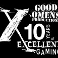 I've been a member of Good Omens since 2003. Our mission is to provide awesome games at local gaming conventions. A simple but laudable goal. Since joining I've rallied the […]