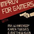 The Improv Workshop for Gamers is back and better than ever! Join us on May 6, 2012 at EndGame in Oakland for an integrated improv/gaming workshop! We're going to explore […]